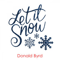 Donald Byrd - Let It Snow