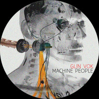 Glin Vok - Machine People