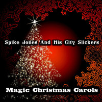 Spike Jones & His City Slickers - Magic Christmas Carols (Original Recordings) (Original Recordings)