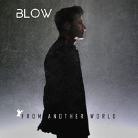 Blow - From Another World