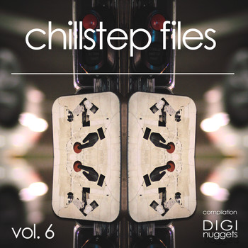 Various Artists - Chillstep Files, Vol. 6
