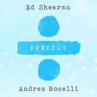 Ed Sheeran - Perfect (with Andrea Bocelli)