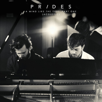 Prides - A Mind Like the Tide, Pt. 1 (Acoustic)