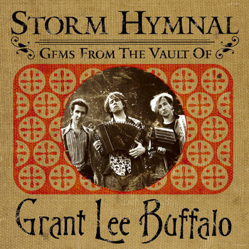 Grant Lee Buffalo - Storm Hymnal: Gems from the Vault of Grant Lee Buffalo