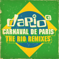 Dario G - Carnaval de Paris (The Rio Remixes)
