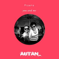 Pizeta - You and Me