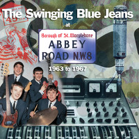 The Swinging Blue Jeans - At Abbey Road: 1963 To 1967