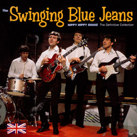 The Swinging Blue Jeans - Hippy Hippy Shake: The Definitive Collection