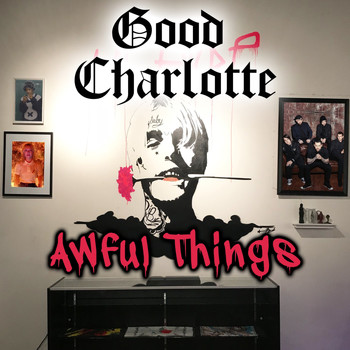 Good Charlotte - Awful Things