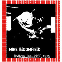Mike Bloomfield - At The Bottom Line New York, 1975 (Hd Remastered Edition)