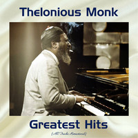 Thelonious Monk - Thelonious Monk Greatest Hits (All Tracks Remastered)