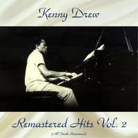 Kenny Drew - Remastered Hits Vol, 2 (All Tracks Remastered)