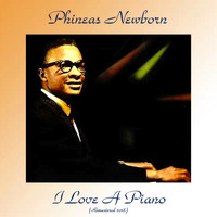 Phineas Newborn - I Love A Piano (Remastered 2018)