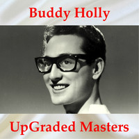 Buddy Holly - UpGraded Masters (All Tracks Remastered)
