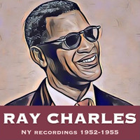Ray Charles - NY Recordings 1952/1955