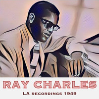 Ray Charles - LA Recordings 1949
