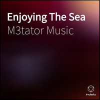 M3tator Music - Enjoying The Sea