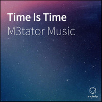 M3tator Music - Time Is Time