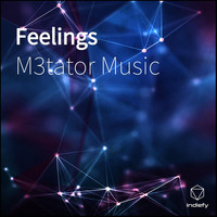 M3tator Music - Feelings
