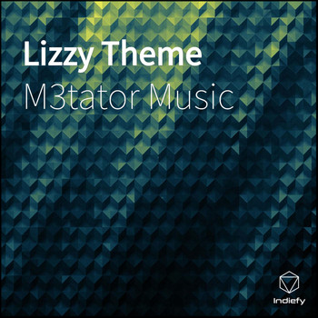 M3tator Music - Lizzy Theme