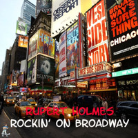 Rupert Holmes - Rockin' On Broadway
