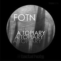 FOTN - A Topiary