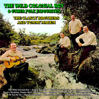The Clancy Brothers and Tommy Makem - The Wild Colonial Boy And Other Folk Favourites