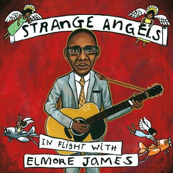 Various Artists - Strange Angels: In Flight with Elmore James