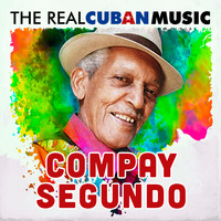 Compay Segundo - The Real Cuban Music (Remasterizado)