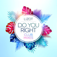 LIZOT - Do You Right (Club Mixes)