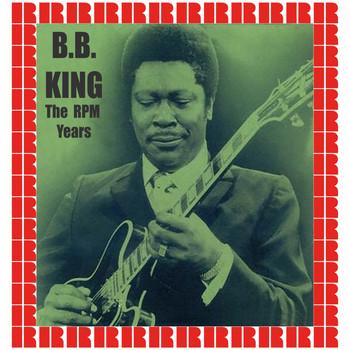 B.B. King - The RPM Years (Hd Remastered Edition)