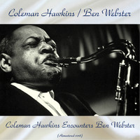 Coleman Hawkins / Ben Webster - Coleman Hawkins Encounters Ben Webster (Remastered 2018)