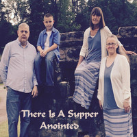 Anointed - There Is a Supper