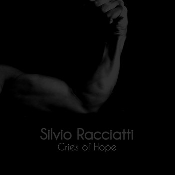 Silvio Racciatti - Cries of Hope