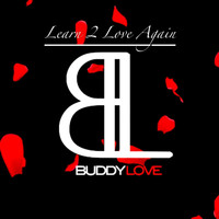 Buddy Love - Learn to Love Again