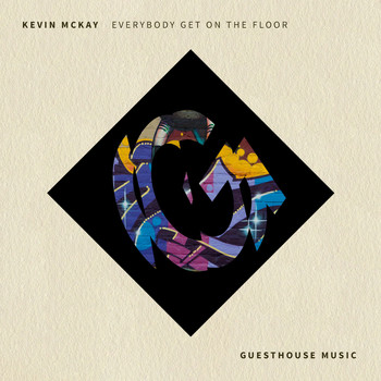 Kevin McKay - Everybody Get on the Floor