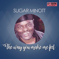 Sugar Minott - The Way You Make Me Feel