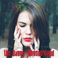 Danny Johnson Band - Chameleon (The Soul of a Bluesman)
