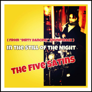 "The Five Satins - In the Still of the Night (From ""Dirty Dancing"" Soundtrack)"