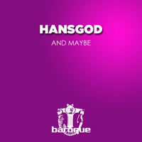 Hansgod - And Maybe