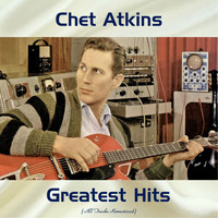 Chet Atkins - Chet Atkins Greatest Hits (All Tracks Remastered)