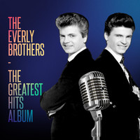 The Everly Brothers - The Greatest Hits Album (The Best Of)