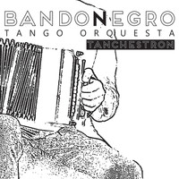 Bandonegro - Tanchestron