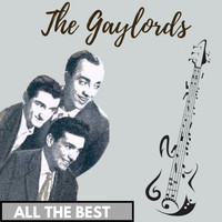 The Gaylords - All the Best