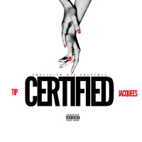 T.I. - Coalition DJs Presents: Certified (feat. Jacquees) (Explicit)