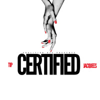 T.I. - Coalition DJs Presents: Certified (feat. Jacquees)
