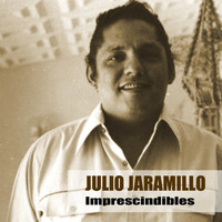 Julio Jaramillo - Imprescindibles
