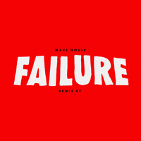Marc Houle - Failure Remix