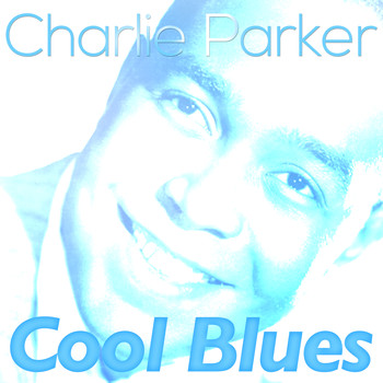 Charlie Parker - Cool Blues