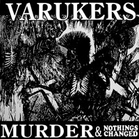 Varukers - Murder & Nothing's Changed